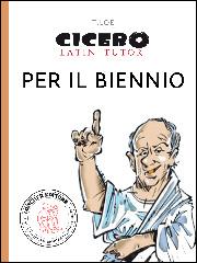 Tutor Cicero: Versioni di latino per il Biennio