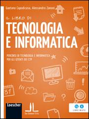 Il libro di TECNOLOGIA E INFORMATICA