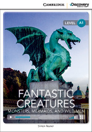 Fantastic Creatures: Monsters, Mermaids and Wild Men