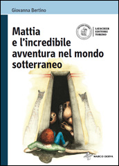 Mattia e l'incredibile avventura nel mondo sotterraneo